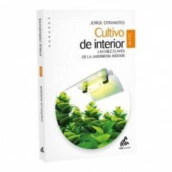 Cultivo de Interior 10 claves de la jardinería Indoor (Edición Mini)